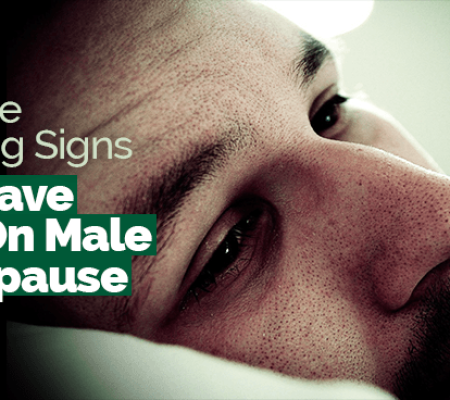 9 Subtle Warning Signs You Have Full-On Male Menopause