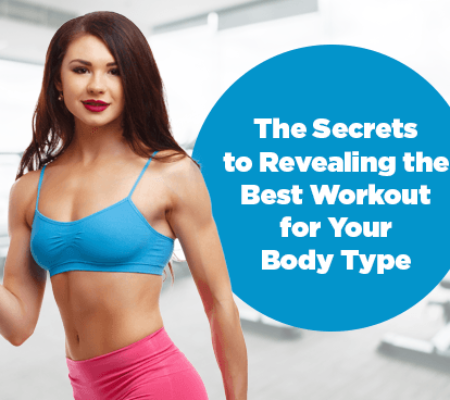 The Secrets to Revealing the Best Workout for Your Body Type